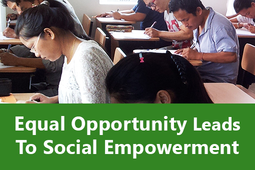 Equal Opportunity Lead To Social Empowerment.